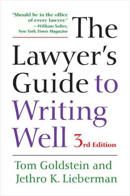 The Lawyer's Guide to Writing Well by Tom Goldstein