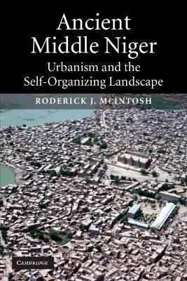 Ancient Middle Niger by Roderick J. McIntosh