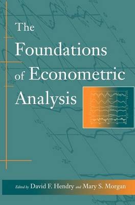 Foundations of Econometric Analysis by David F. Hendry