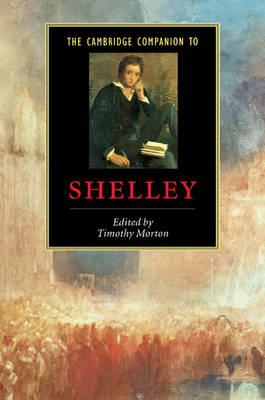 The Cambridge Companion to Shelley by Timothy Morton