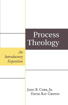 Process Theology: An Introductory Exposition book
