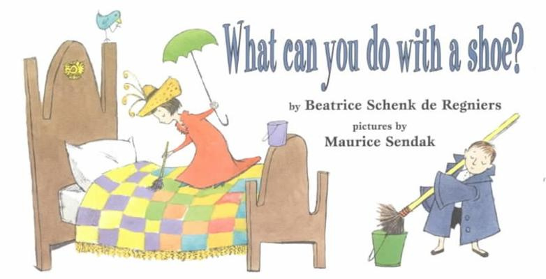 What Can You Do with a Shoe? by Beatrice Schenk De Regniers