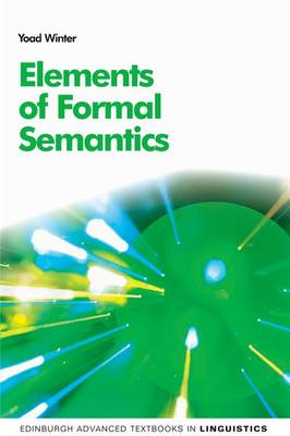 Elements of Formal Semantics by Yoad Winter