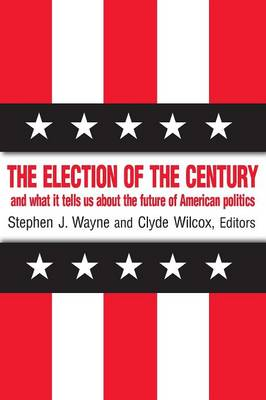 The Election of the Century by Stephen J. Wayne