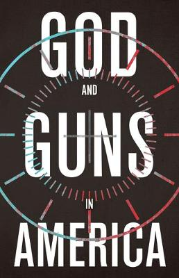 God and Guns in America by Michael W. Austin