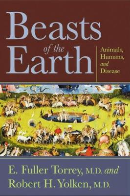 Beasts of the Earth by E. Fuller Torrey