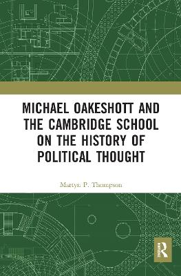 Michael Oakeshott and the Cambridge School on the History of Political Thought book