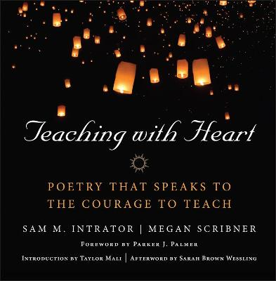 Teaching with Heart by Sam M. Intrator
