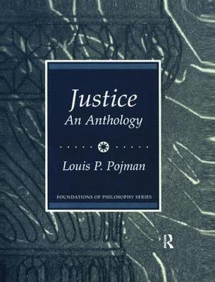 Justice: An Anthology by Louis P. Pojman