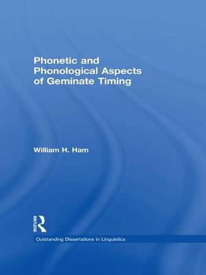 Phonetic and Phonological Aspects of Geminate Timing by William Ham