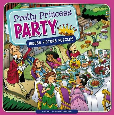 Pretty Princess Party by Jill Kalz