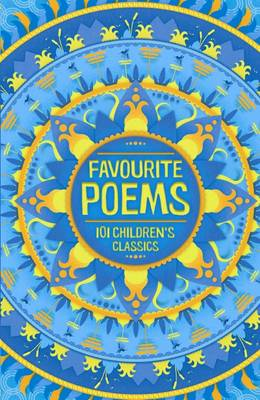 Favourite Poems: 101 Children's Classics book
