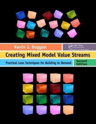 Creating Mixed Model Value Streams by Kevin J. Duggan