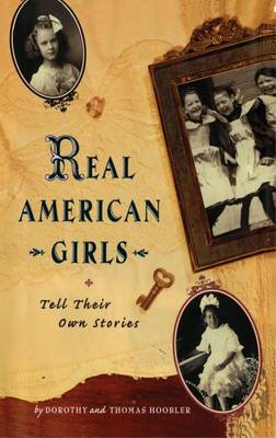 Real American Girls Tell Their Own Stories by Thomas Hoobler