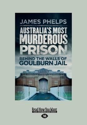Australia's Most Murderous Prison: Behind the Walls of Goulburn Jail book