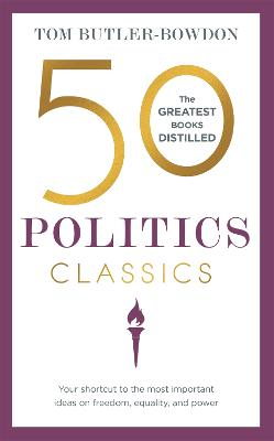 50 Politics Classics by Tom Butler-Bowdon