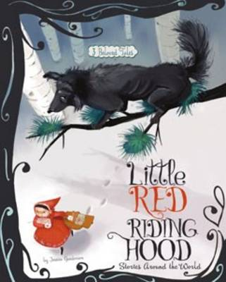 Fairy Tales from around the World: Little Red Riding Hood by Jessica Gunderson