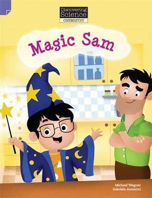 Discovering Science (Chemistry Lower Primary): Magic Sam (Reading Level 11/F&P Level G) by Michael Wagner