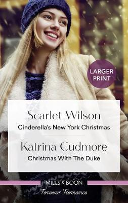 Cinderella's New York Christmas/Christmas With The Duke by Katrina Cudmore