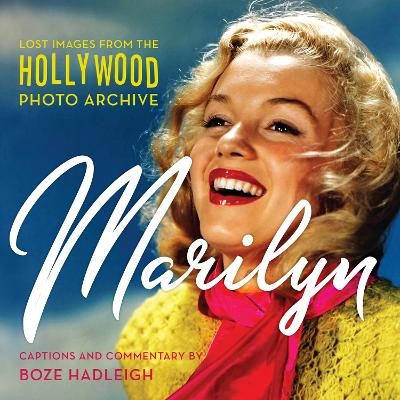 Marilyn: Lost and Forgotten by Colin Slater And The Hollywood Photo Archive