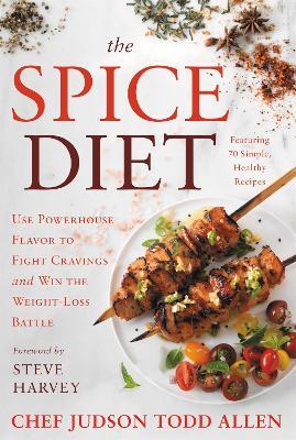 The Spice Diet by Judson Todd Allen