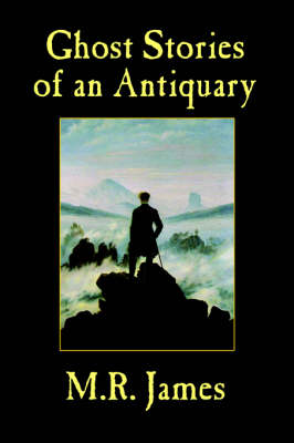 Ghost Stories of an Antiquary by M R James