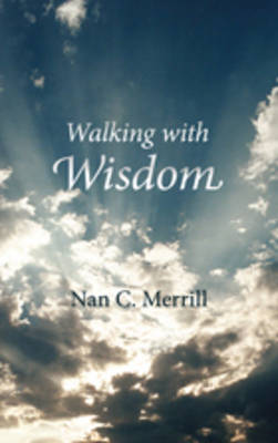 Walking With Wisdom by Nan Merrill