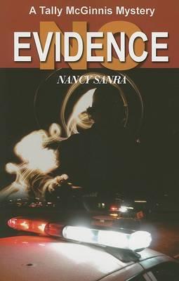 No Evidence: A Tally Mcginnis Mystery by Nancy Sanra