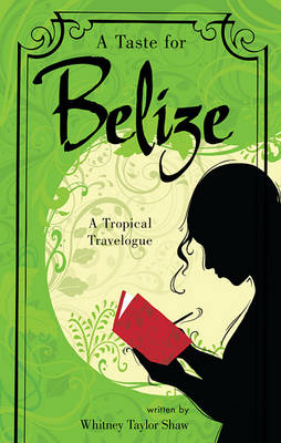 Taste for Belize by Whitney Taylor