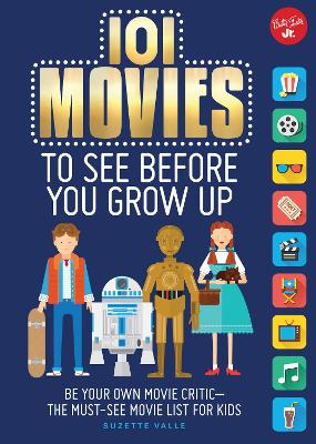 101 Movies to See Before You Grow Up by Suzette Valle
