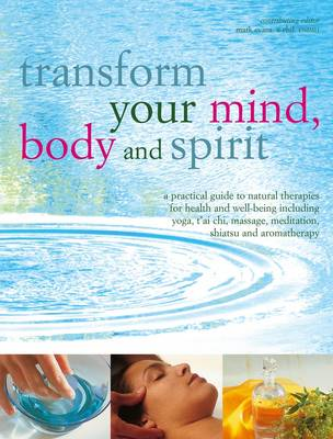 Transform Your Mind, Body and Spirit by Mark Evans