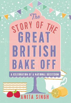 Story of The Great British Bake Off book