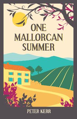 One Mallorcan Summer (previously published as Manana Manana) by Peter Kerr