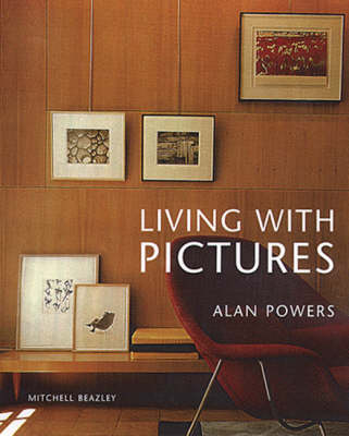 Living with Pictures by Alan Powers