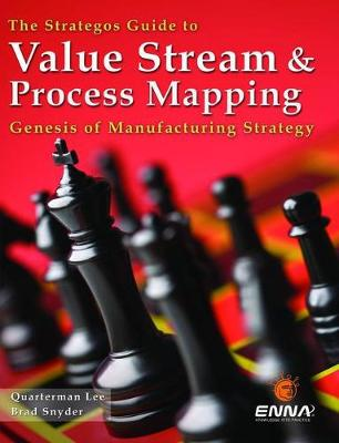 Strategos Guide to Value Stream and Process Mapping book