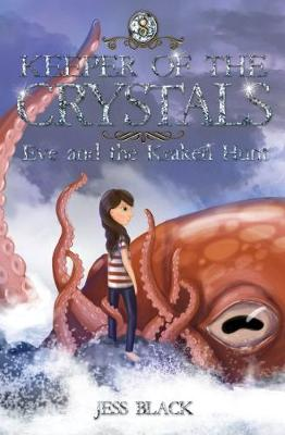 Keeper of the Crystals #8: Eve and the Kraken Hunt by Jess Black