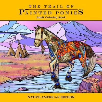 Trail of Painted Ponies Coloring Book by BLUE STAR PRESS