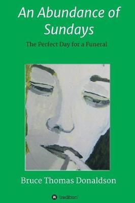 An Abundance of Sundays by Bruce Thomas Donaldson