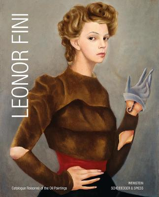 Leonor Fini: Catalogue Raisonne of the Oil Paintings by Richard Overstreet