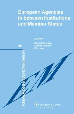 EU Agencies in Between Institutions and Member States by Michelle Everson