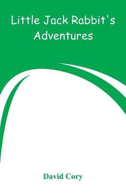 Little Jack Rabbit's Adventures by David Cory