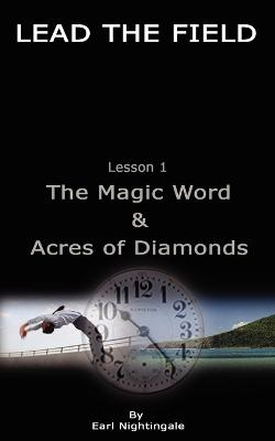 LEAD THE FIELD By Earl Nightingale - Lesson 1: The Magic Word & Acres of Diamonds book