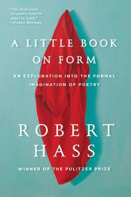 A Little Book on Form by Robert Hass