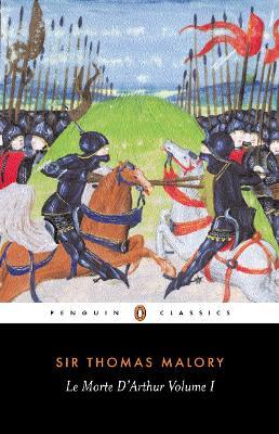 Le Morte D'Arthur Volume 1 by Sir Thomas Malory