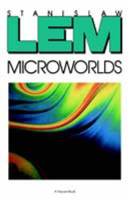 Microworlds by Stanislaw Lem