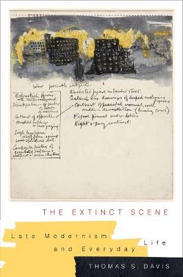 The Extinct Scene: Late Modernism and Everyday Life by Thomas Davis