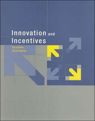 Innovation and Incentives by Suzanne Scotchmer
