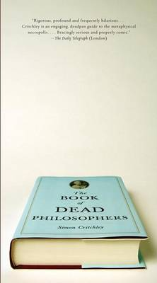Book of Dead Philosophers by Simon Critchley