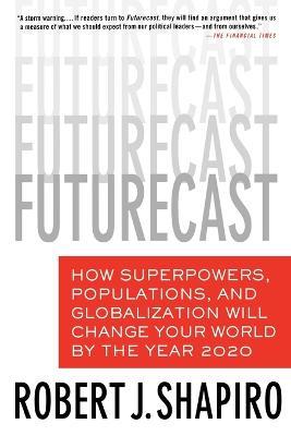 Futurecast by Robert J Shapiro