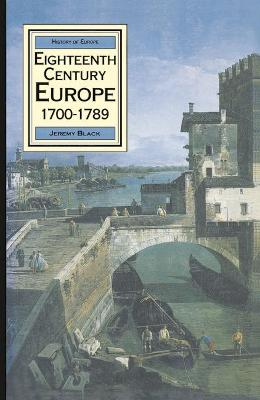Eighteenth Century Europe, 1700-89 by Professor Jeremy Black